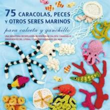 Libro Ganchillo 75 caracolas, peces y otros animales marinos